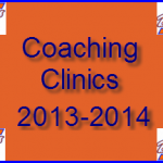 Coaching Clinics for 2013-2014 Season