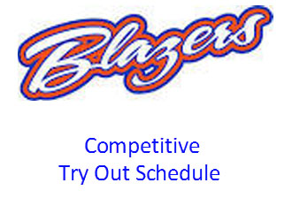 Tryout Schedule 2016/17- PLEASE CHECK BACK OFTEN THE SCHEDULE MAY CHANGE SEVERAL TIMES